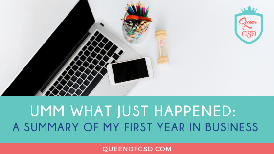 Umm what just happened:  A summary of my first year in business